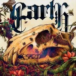 "Earth – ""The Bees Made Honey In The Lion's Skull"""