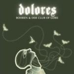 "Bohren & Der Club of Gore - ""Dolores"""