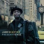 "James Carter - ""Present Tense"""