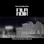 """Mark Keller - """"Film Noir - Music From The Motion Picture"""""""