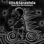 "Tito & Tarantula - ""Back Into The Darkness"""