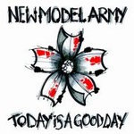 "New Model Army - ""Today Is A Good Day"""