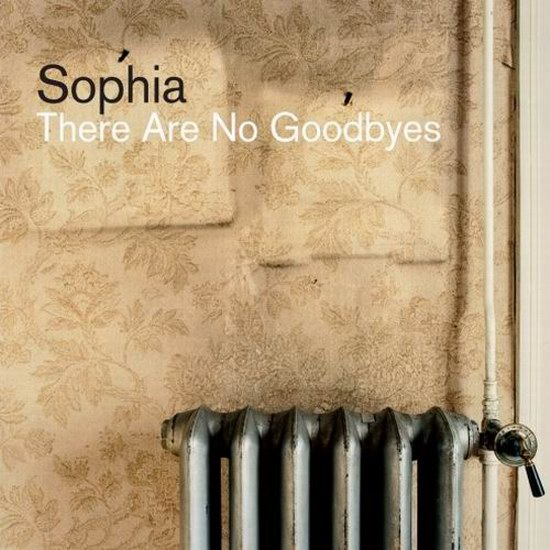 "Sophia - ""There Are No Goodbyes"""