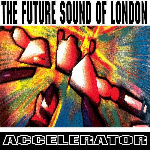 "The Future Sound Of London - ""Accelerator"""