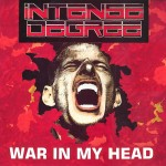 "Intense Degree - ""War In My Head"""