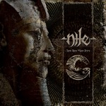 "Nile - ""Those Whom The Gods Detest"""