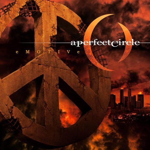 "A Perfect Circle - ""Emotive"""