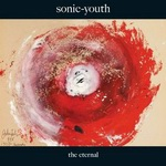 """Sonic Youth - """"The Eternal"""""""