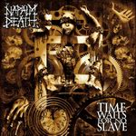 "Napalm Death - ""Time Waits For No Slave"""