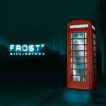 "Frost - ""Milliontown"""