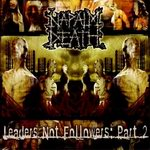 """Napalm Death - """"Leaders Not Followers: Part 2"""""""