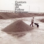 "Custom Blue - ""All Follow Everyone"""