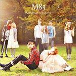 "M83 - ""Saturdays = Youth"""