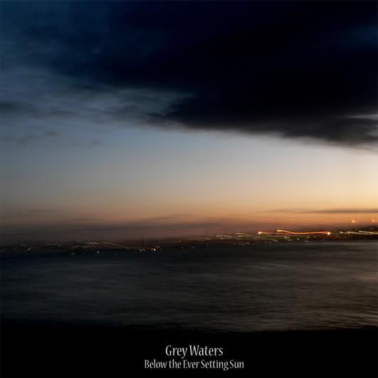 "Grey Waters - ""Below The Ever Setting Sun"""