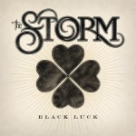 "The Storm - ""Black Luck"""