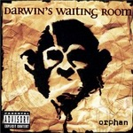 "Darwin's Waiting Room - ""Orphan"""