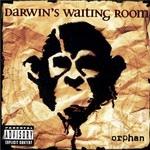 "Darwin's Waiting Room - ""Orphan"""