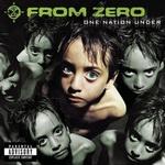 """From Zero - """"One Nation Underground"""""""