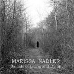 "Marissa Nadler - ""Ballads Of Living And Dying"""