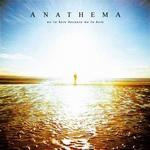 "Anathema - ""We're Here Because We're Here"""