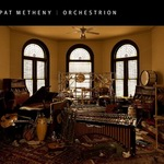 """Pat Metheny - """"Orchestrion"""""""