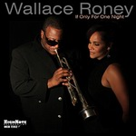 "Wallace Roney - ""If Only For One Night"""
