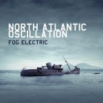 "North Atlantic Oscillation - ""Fog Electric"""