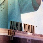 """Alvin Zealot - """"Flux"""""""