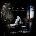 "My Dying Bride - ""A Map Of All Our Failures"""