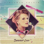 "Vincenzo Salvia - ""Summer Love EP"""