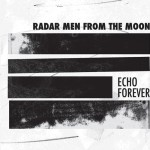 "Radar Men From The Moon - ""Echo Forever"""