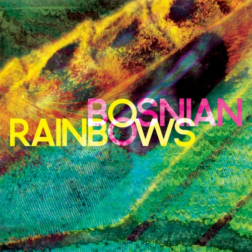 "Bosnian Rainbows - ""Bosnian Rainbows"""
