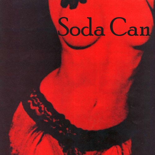 "Soda Can - ""Lust, Hunger & Thirst"""