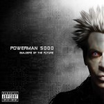 "Powerman 5000 - ""Builders Of The Future"""