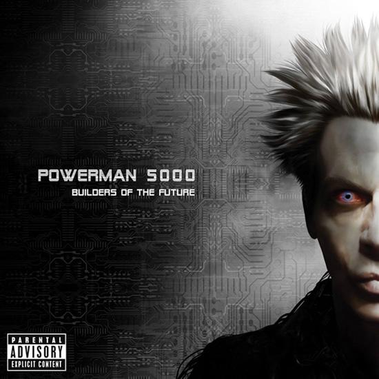 "Powerman 5000 - ""Builders Of The Future"""