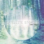 "Satellite Stories - ""Pine Trails"""