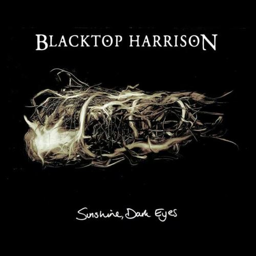 "Blacktop Harrison - ""Sunshine, Dark Eyes"""