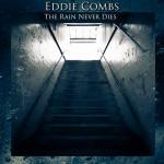 Eddie Combs - The Rain Never Dies