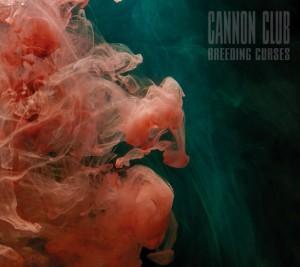 """Cannon Club - """"Breeding Curses"""""""