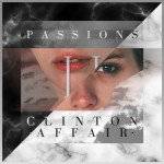 "Clinton Affair - ""Passions / Passions II"""