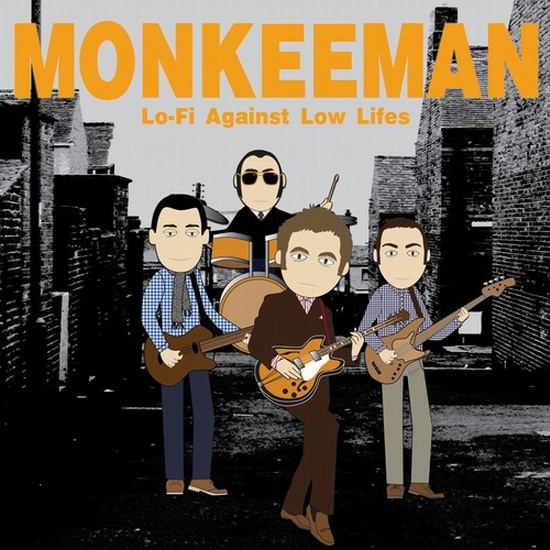 "Monkeeman - ""Lo-Fi Against Low Lifes"""