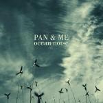 """Pan & Me - """"Ocean Noise"""""""