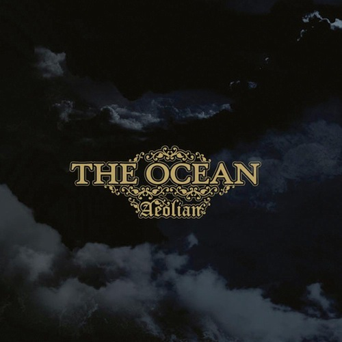 "The Ocean - ""Aeolian"""