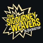 "The Sigourney Weavers - ""Blockbuster"""