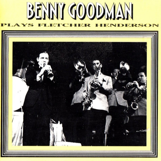 Benny Goodman & His Orchestra - Plays Fletcher Henderson