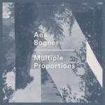 """Ana Bogner - """"Multiple Proportions"""""""