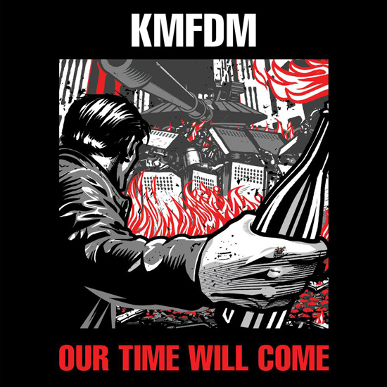 "KMFDM - ""Our Time Will Come"""