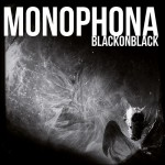 "Monophona - ""Black On Black"""