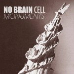"No Brain Cell - ""Monuments"""