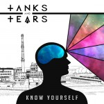 "Tanks And Tears - ""Know Yourself"""